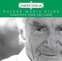Rilke: Gedichte ?ber Die Liebe by J?rgen Goslar (2013-05-03)
