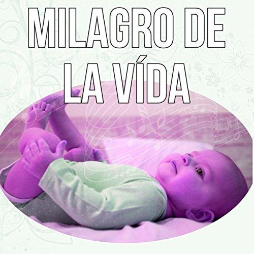 Milagro de la Vída - Música Suave, Sonidos de la Naturaleza, Música para Dormir, Música para Bebes para Relaxar, Dulces Sueños