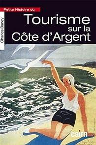 Petite histoire du tourisme sur la Côte d'Argent par Charles Daney