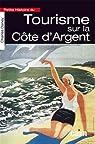 Petite histoire du tourisme sur la Côte d'Argent par Daney