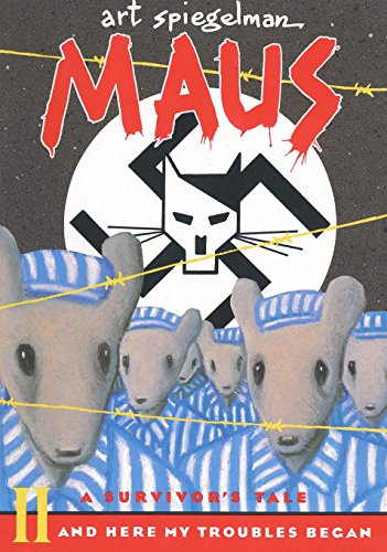 Maus II: A Survivor's Tale: And Here My Troubles Began...