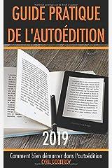Guide pratique de l'autoédition: Comment bien démarrer dans l'auto-édition Broché