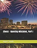 Chess – Opening Mistakes, Part I-Smith, James