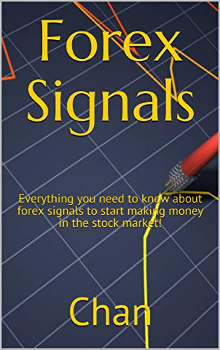 Forex Signals: Everything you need to know about forex signals to start making money in the stock market! (English Edition)