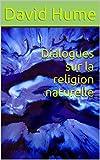 Dialogues sur la religion naturelle - Format Kindle - 1,82 €