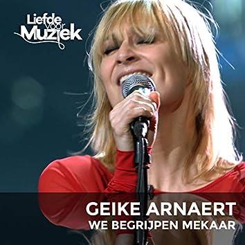We Begrijpen Mekaar (Uit Liefde Voor Muziek) (Live)