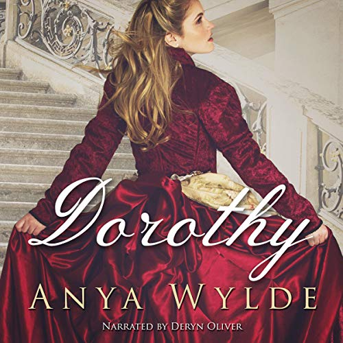 Dorothy: A Madcap Regency Romance Audiobook By Anya Wylde cover art