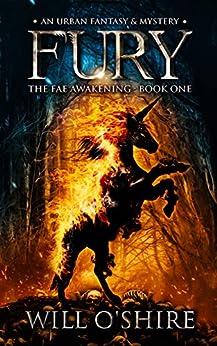 Fury: An Urban Fantasy & Mystery, Book 1 (The Fae Awakening) by [Will O'Shire]