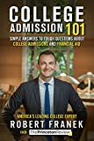College Admission 101: Simple Answers to Tough Questions about College Admissions and Financial Aid (College Admissions Guides)
