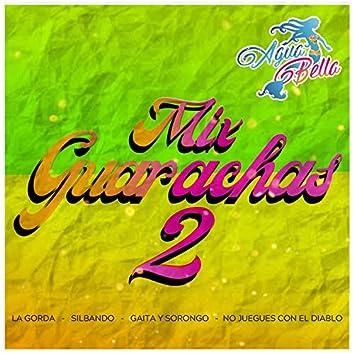 Mix Guarachas 2: La Gorda / Silbando / Gaita Y Sorongo / No Juegues Con El Diablo