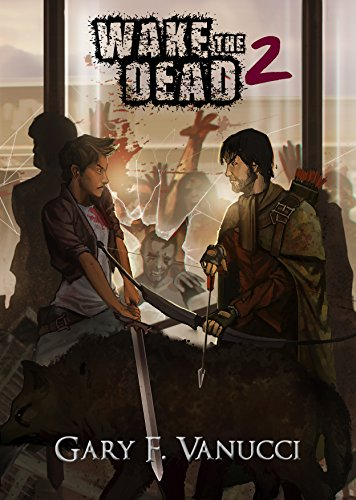 Wake the Dead 2: A Graphic Zombie Apocalypse Novel (Wake The Dead Series Book 2) by [Gary F. Vanucci, Carlos Cara]