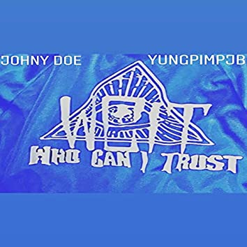 Who Can I Trust (Feat. YungPimpjb)