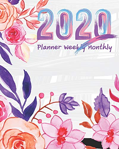 2020 Planner Weekly Monthly: Jan 1, 2020 to Dec 31, 2020: Weekly & Monthly Planner + Calendar Views Series : Flower (Inspirational Quotes and Floral Cover 2020 Pretty Simple Planners)