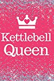 Kettlebell Queen: Pink Sparkly Kettlebell 6x9inch Notebook/Fitness Journal. Great gift for Kettlebell Lovers, Women, Teens and Queens for Xmas, Birthday, Valentines or Any Occasion.