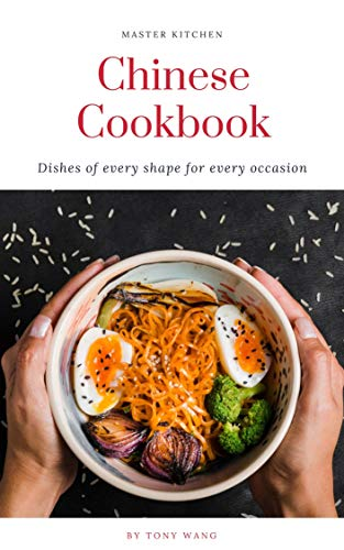 Chinese Cookbook: Dishes of Every Shape for Every Occasion (English Edition)