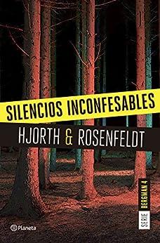 Silencios inconfesables (Serie Bergman 4): Un nuevo caso para el psicólogo criminal más famoso de Suecia (Planeta Internacional) PDF EPUB Gratis descargar completo