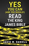 Yes You Can (and You Should) Read the King James Bible
