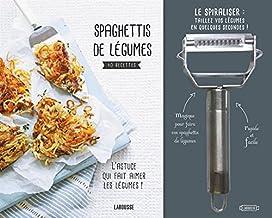 Spaghettis de légumes: 30 recettes. L'astuce qui fait aimer les légumes ! Avec spiraliser