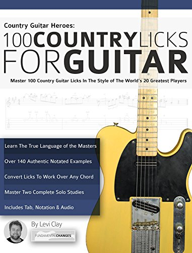 Country Guitar Heroes - 100 Country Licks for Guitar: Master 100 ...