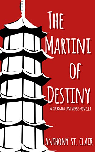 The Martini of Destiny: A Rucksack Universe Novella (English Edition)