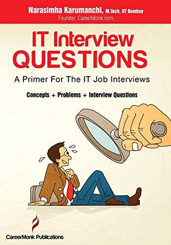 IT Interview Questions: A Primer For The IT Job Interviews Front Cover