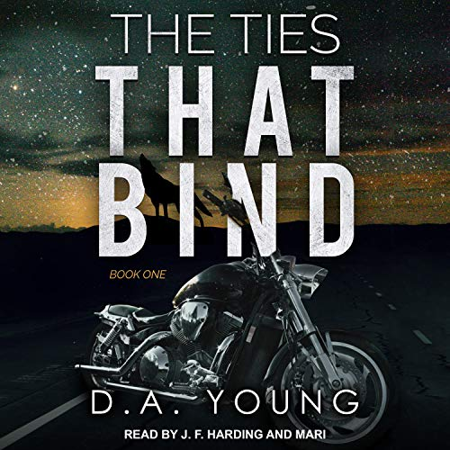 The Ties That Bind, Book 1 Audiobook By D. A. Young cover art