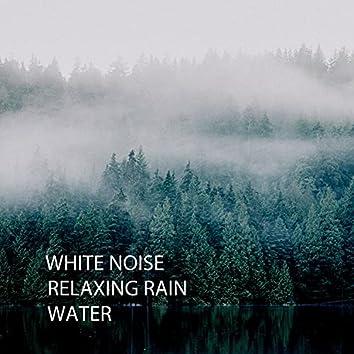 White Noise: Relaxing Rain Water