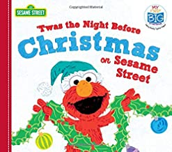 Twas the Night Before Christmas on Sesame Street (My First Big Storybook)