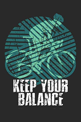 Keep Your Balance: Bicycle Notebook Blank Line Bike Journal Lined with Lines 6x9 120 Pages Checklist Record Book Mountainbike Lovers Take Notes bike ... Gift for Bicycle And Mountain Bike Lover