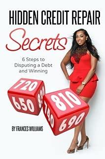 Hidden Credit Repair Secrets: 6 Steps to Disputing a Debt and Winning