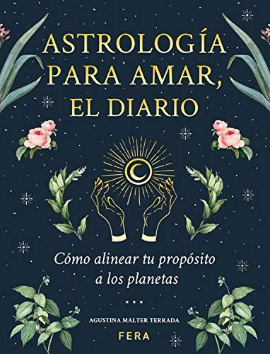 top rated Astrología paraamar, el diario: Cómoa linear tupropósitoalo planetas (Spanish version) 2020