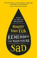 Remember This When You're Sad: A book for mad, sad and glad days (*from someone who's right there)
