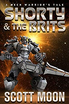 Shorty and the Brits: A Mech Warrior's Tale (Shortyverse Book 4) by [Scott Moon, Devon C. Ford, Ellen Campbell]