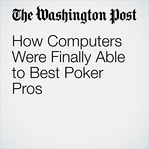 How Computers Were Finally Able to Best Poker Pros copertina