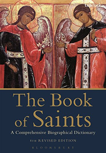 Compare Textbook Prices for The Book of Saints: A Comprehensive Biographical Dictionary 8 Edition ISBN 9780567664563 by Watkins, Basil
