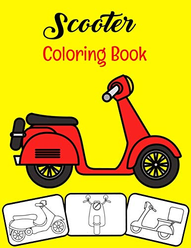 Scooter Coloring Book: Color and Fun, Kids will learn about Scooter with this Awesome Scooter Coloring Book.