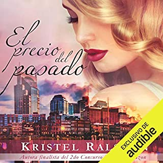 El precio del pasado [The Price of the Past]                   By:                                                                                                                                 Kristel Ralston                               Narrated by:                                                                                                                                 Adriana Pascual                      Length: 6 hrs and 3 mins     7 ratings     Overall 4.7