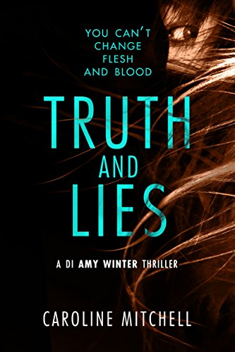 Truth and Lies (A DI Amy Winter Thriller Book 1) by [Caroline Mitchell]