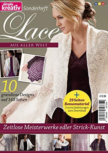 Simply Kreativ Sonderheft: Lace AUS ALLER WELT: Zeitlose Meisterwerke edler Strick-Kunst