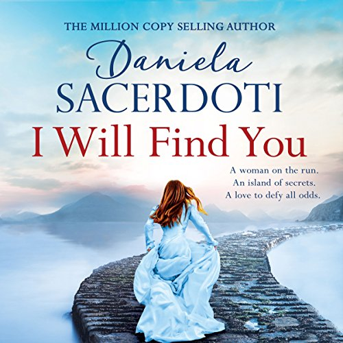 I Will Find You     Seal Island, Book 2              By:                                                                                                                                 Daniela Sacerdoti                               Narrated by:                                                                                                                                 Angus King,                                                                                        Eilidh Beaton                      Length: 10 hrs and 10 mins     2 ratings     Overall 5.0