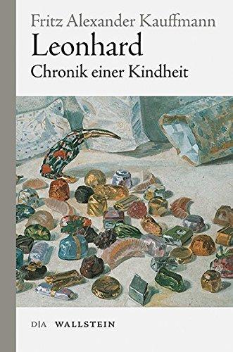 Leonhard: Chronik einer Kindheit (Veröffentlichung der Deutschen Akademie für Sprache und Dichtung)