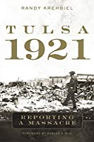 Tulsa 1921: Reporting a Massacre