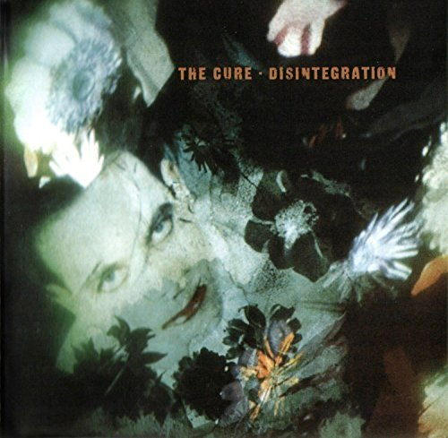 The Cure - Disintegration by CURE (2010-10-12)
