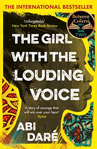 The Girl with the Louding Voice: The Bestselling Word of Mouth Hit That Will Win Over Your Heart by [Abi Daré]