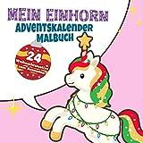 Mein Einhorn Adventskalender Malbuch: 24 Weihnachtsmotive zum Ausmalen: Kinder Malbuch zum Ausmalen Adventskalender Geschenke Für Mädchen und Jungen