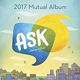 Ask (2017 Mutual Album)