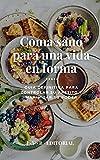 Coma sano para una vida en forma: Guía definitiva para controlar su apetito y maximizar su poder (EDICIÓN ESPAÑOL)