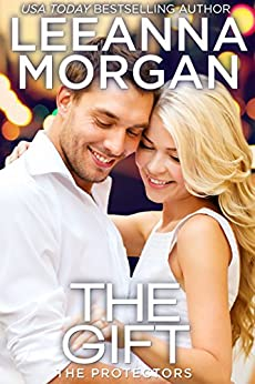 The Gift: A Sweet Small Town Romance (The Protectors Book 6) by [Leeanna Morgan]