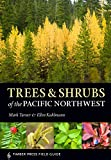 Trees and Shrubs of the Pacific Northwest (A Timber Press Field Guide)