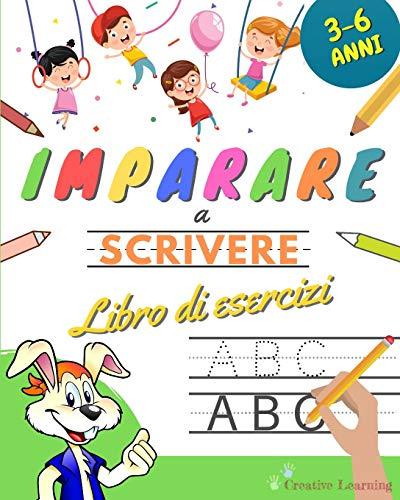 Imparare a Scrivere: Libro Prescolare di Esercizi di Pregrafismo e Prescrittura per Bambini dai 3 ai 6 Anni. Più di 100 Pagine di Attività per Imparare a Tracciare le Lettere dell'Alfabeto.